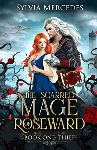Thief: A Beauty and the Beast Retelling (The Scarred Mage of Roseward Book 1) Sylvia Mercedes