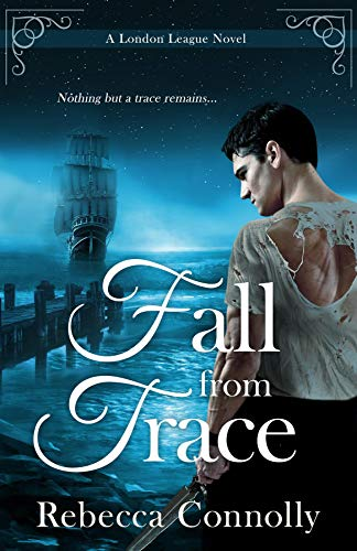 Fall From Trace (London League, Book 5) Rebecca Connolly