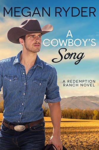 A Cowboy's Song (Redemption Ranch Book 3)  Megan Ryder