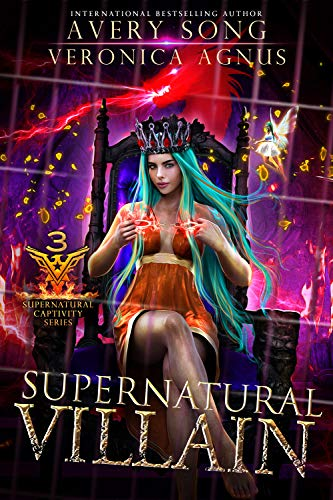 Supernatural Villain: A Paranormal Prison Romance (Supernatural Captivity Series Book 3) Avery Song and Veronica Agnus