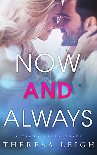 Now And Always (Crown Creek)  Theresa Leigh
