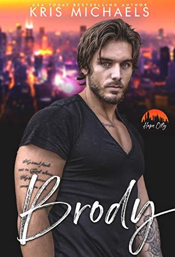 Brody (Hope City Book 3) Kris Michaels and Hopeful Heroes