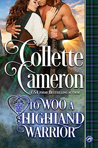To Woo a Highland Warrior (Heart of a Scot Book 4)  Collette Cameron