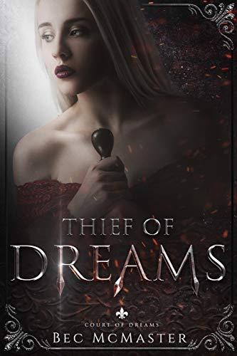 Thief of Dreams (Court of Dreams Book 1)  Bec McMaster