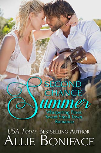 Second Chance Summer (Whispering Pines Sweet Small Town Romance Book 1)  Allie Boniface