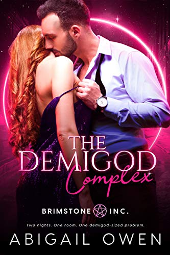 The Demigod Complex (Brimstone INC Book 1)   Abigail Owen