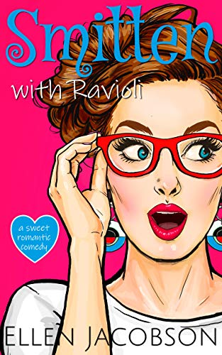 Smitten with Ravioli (Smitten with Travel Romantic Comedy Series Book 1) Ellen Jacobson
