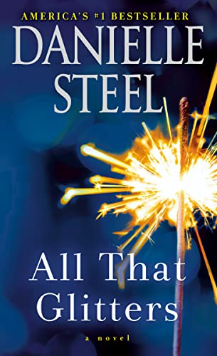 All That Glitters: A Novel Danielle Steel
