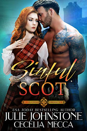 Sinful Scot (Highlanders Through Time Book 1)  Julie Johnstone and Cecelia Mecca