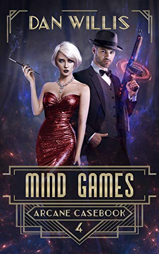 Mind Games (Arcane Casebook Book 4)  Dan Willis