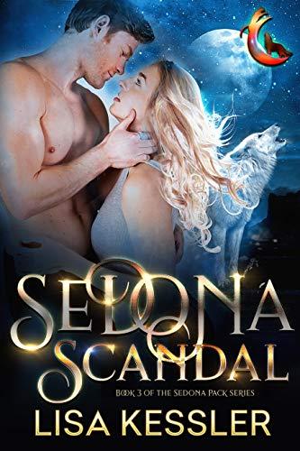 Sedona Scandal (Sedona Pack Book 3) Lisa Kessler