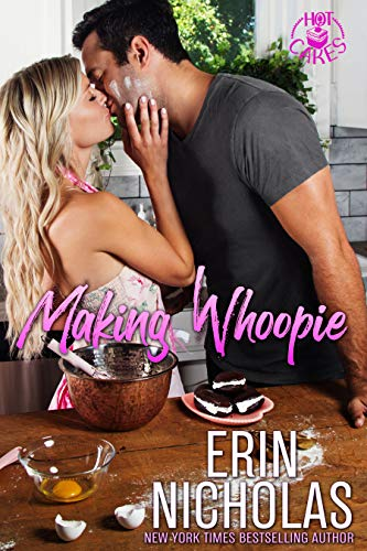 Making Whoopie (Hot Cakes Book 3) Erin Nicholas