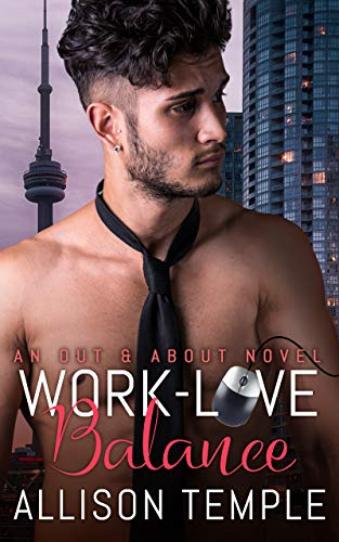Work-Love Balance (Out & About Book 1)  Allison Temple