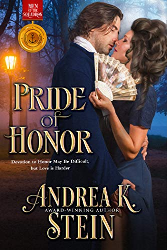 Pride of Honor (Men of the Squadron Book 1)  Andrea K. Stein