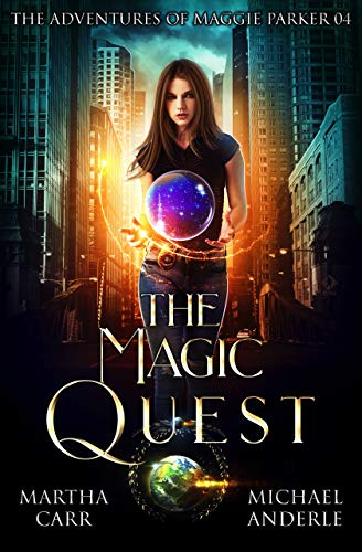 The Magic Quest: An Urban Fantasy Action Adventure (The Adventures of Maggie Parker Book 4)  Martha Carr and Michael Anderle