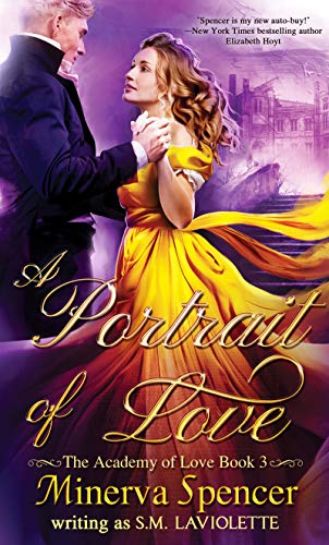 A Portrait of Love (The Academy of Love Book 3) Minerva Spencer and S.M. LaViolette