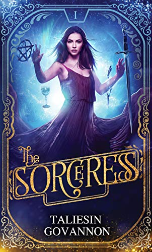 The Sorceress (The Sorceress Saga Book 1) Taliesin Govannon