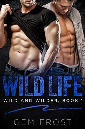 Wild Life (Wild and Wilder Book 1)  Gem Frost