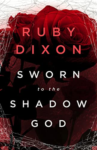Sworn to the Shadow God: An Epic Fantasy Romance (Aspect and Anchor Book 2)  Ruby Dixon