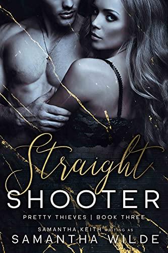 Straight Shooter (Pretty Thieves Book 3) Samantha Keith