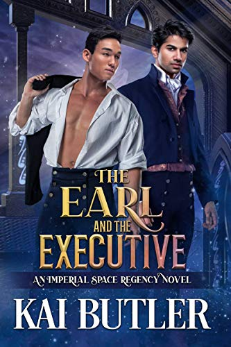 The Earl and the Executive: An Imperial Space Regency Novel  Kai Butler