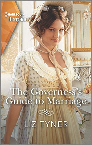 The Governess's Guide to Marriage (Harlequin Historical) Liz Tyner