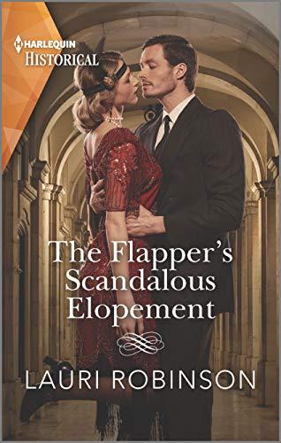 The Flapper's Scandalous Elopement (Sisters of the Roaring Twenties Book 3) Lauri Robinson