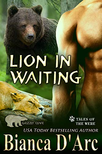 Lion in Waiting: Tales of the Were (Grizzly Cove Book 15)  Bianca D'Arc