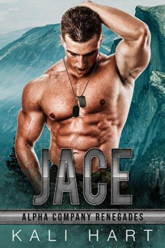 Jace (Alpha Company Renegades Book 3)  Kali Hart