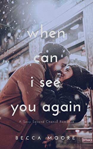 When Can I See You Again: A Second Chance Romance Becca Moore