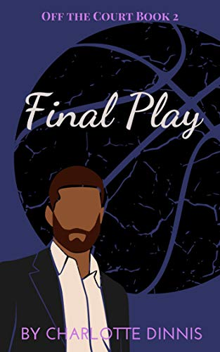 Final Play (Off The Court Book 2)  Charlotte Dinnis