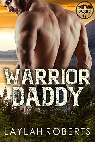 Warrior Daddy (Montana Daddies Book 6)  Laylah Roberts