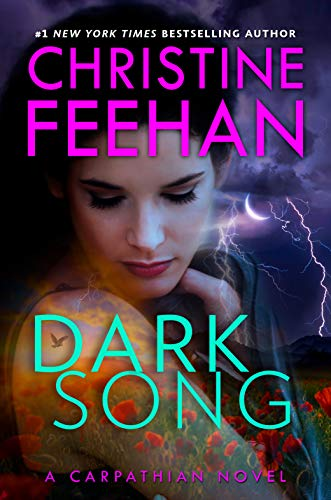 Dark Song (Carpathian Novel, A Book 34) Christine Feehan