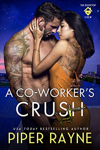 A Co-Worker's Crush (The Rooftop Crew Book 6) Piper Rayne