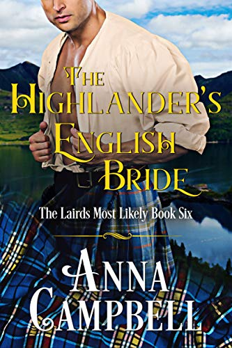 The Highlander's English Bride: The Lairds Most Likely Book 6  Anna Campbell
