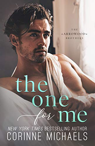 The One for Me (The Arrowood Brothers Book 3) Corinne Michaels