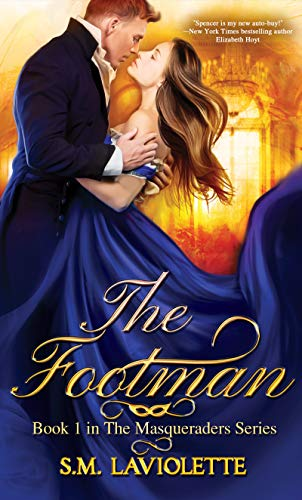 The Footman (The Masqueraders Book 1)  S.M. LaViolette and Minerva Spencer