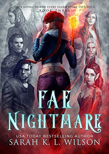 Fae Nightmare (Tangled Fae Book 3)  Sarah K. L. Wilson
