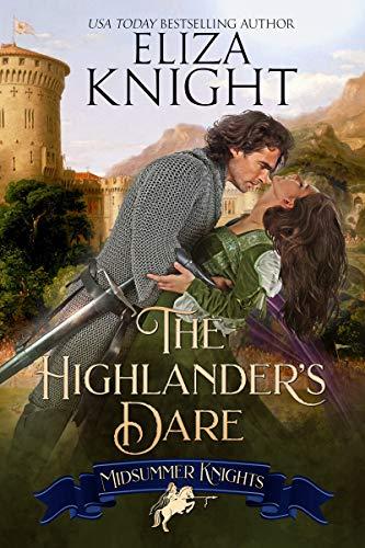 The Highlander's Dare (Midsummer Knights Book 3)  Eliza Knight and Midsummer Knights