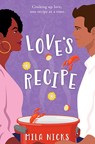 Love's Recipe: A Small Town Restaurant Romance  Mila Nicks