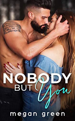 Nobody But You: A Single Dad Romance  Megan Green