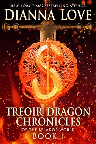 Treoir Dragon Chronicles of the Belador world: Book 1 Dianna Love