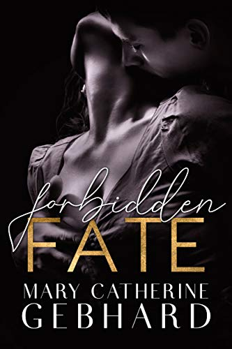 Forbidden Fate (Crowne Point) Mary Catherine Gebhard