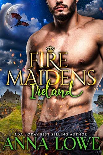Fire Maidens: Ireland (Billionaires & Bodyguards Book 5)  Anna Lowe