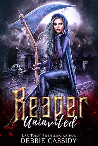 Reaper Uninvited (Deadside Reapers Book 2) Debbie Cassidy