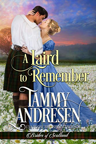 A Laird to Remember: Scottish Historical Romance (Brides of Scotland Book 4)  Tammy Andresen