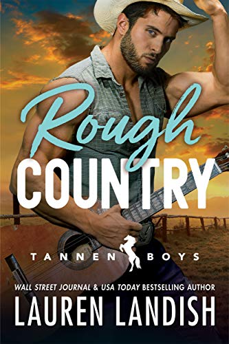 Rough Country (Tannen Boys Book 3) Lauren Landish