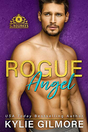 Rogue Angel (The Rourkes, Book 10)  Kylie Gilmore