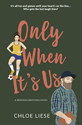 Only When It's Us (Bergman Brothers Book 1)  Chloe Liese