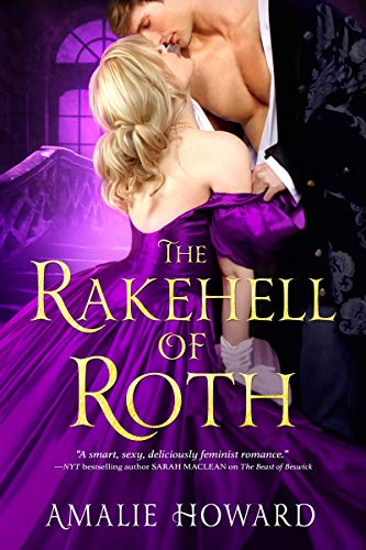 The Rakehell of Roth (The Regency Rogues Book 2) Amalie Howard
